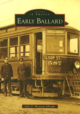 Early Ballard By Pheasant-albright, Julie D.