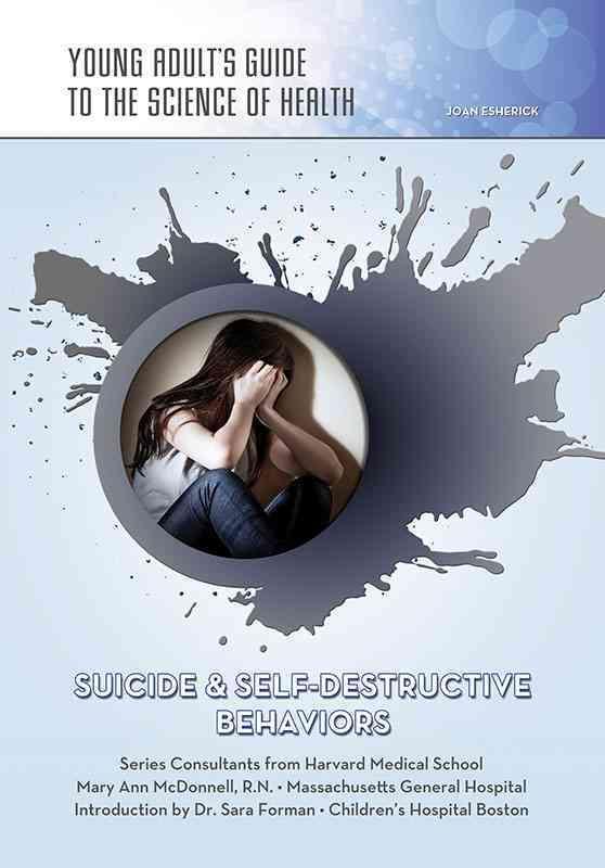 Suicide & Self-Destructive Behaviors By Esherick, Joan