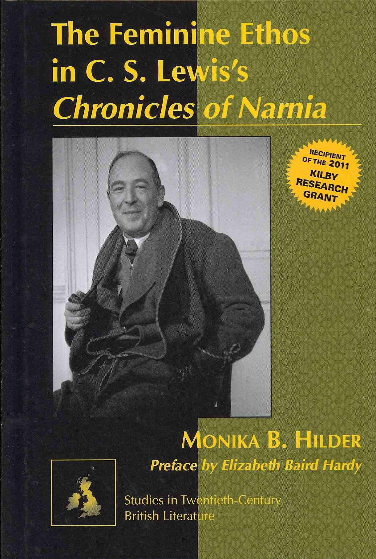 The Feminine Ethos in C. S. Lewis's Chronicles of Narnia By Hilder, Monika B.